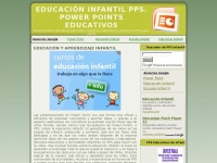 POWER POINT DE EDUCACI&Oacute;N INFANTIL PPS. POWER POINTS EDUCATIVOS. PRESENTACIONES EN POWER POINT GRATIS SOBRE LA EDUCACI&Oacute;N INFANTIL Y EL APRENDIZAJE DE LOS NI&Ntilde;OS DE INFANTIL PREESCOLAR Y PRIMARIA